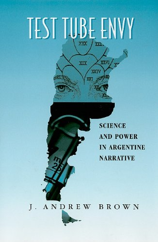 Test Tube Envy: Science And Power In Argentine Narrative (The Bucknell Studies in Latin American ...