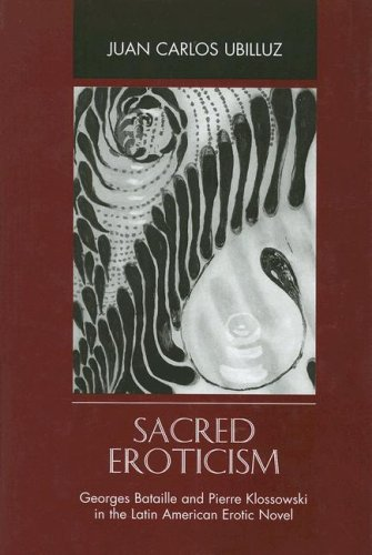 9780838756256: Sacred Eroticism: Georges Bataille And Pierre Klossowski in the Latin America Erotic Novel