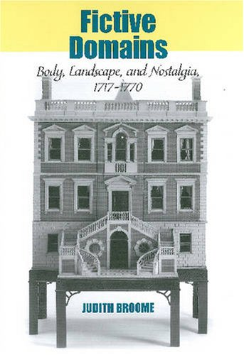 9780838756348: Fictive Domains: Body, Landscape, and Nostalgia 1717-1770 (Bucknell Studies in Eighteenth-century Literature and Culture)