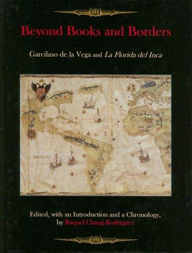 9780838756515: Beyond Books And Borders: Garcilaso De La Vega And La Florida Del Inca