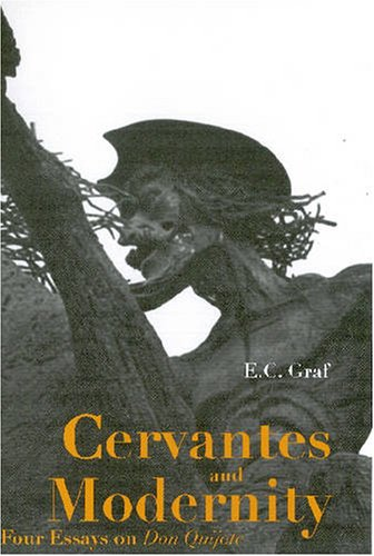 9780838756553: Cervantes and Modernity: Four Essays on Don Quijote