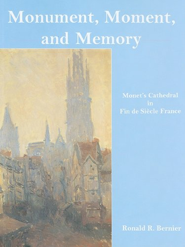 Monument, Moment, and Memory: Monet's Cathedral in: Bernier, Ronald R.