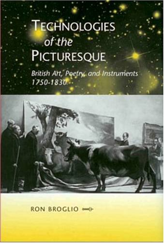 9780838757000: Technologies of the Picturesque: British Art, Poetry, and Instruments, 1750-1830 (The Bucknell Studies in Eighteenth-Century Literature and Culture)
