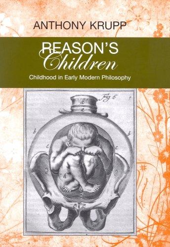 Reason's Children: Childhood in Early Modern Philosophy (Bucknell Studies in ...