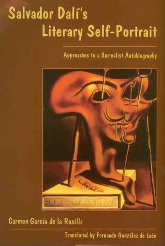 9780838757239: Salvador Dali's Literary Self-Portrait: Approaches to a Surrealist Autobiography