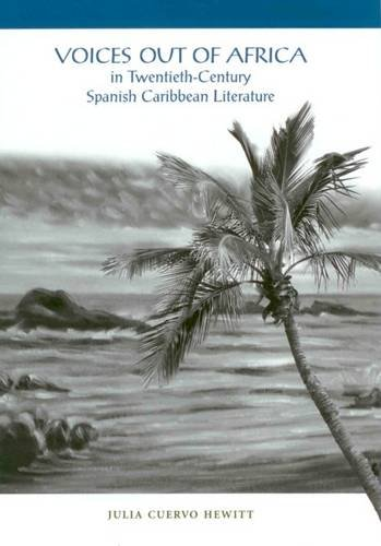 9780838757291: Voices Out of Africa in Twentieth-Century Spanish Caribbean Literature (The Bucknell Studies in Latin American Literature and Theory)