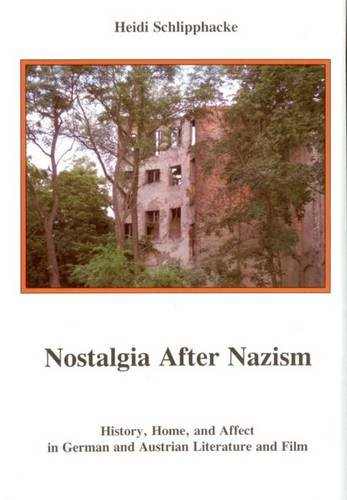 9780838757574: Nostalgia After Nazism: History, Home, and Affect in German and Austrian Literature and Film