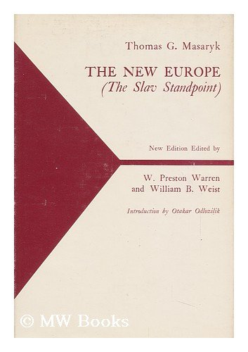 The New Europe: Masaryk, Thomas G.