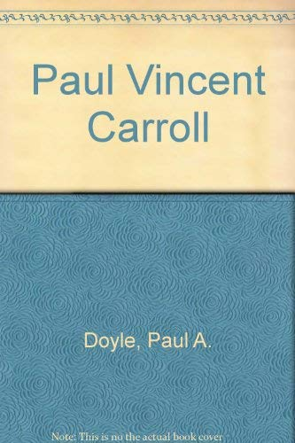 Paul Vincent Carroll (The Irish writers series) (9780838777640) by Paul A. Doyle