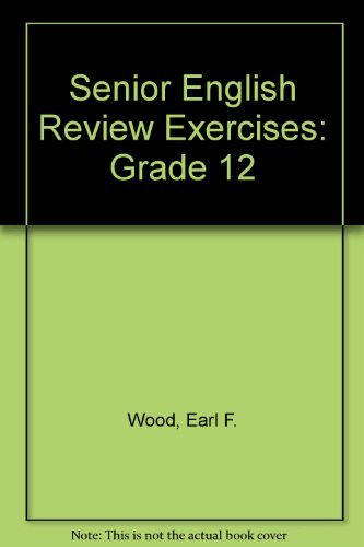 Senior English Review Exercises: Grade 12: Wood, Earl F.