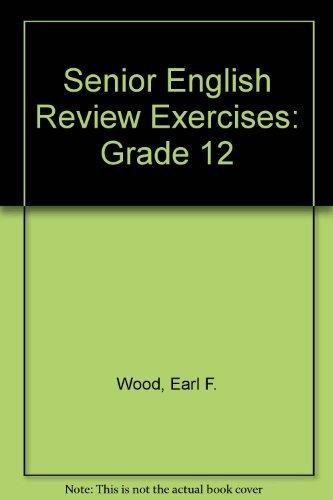 Senior English Review Exercises: Grade 12: Earl F. Wood