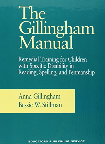 The Gillingham Manual: Remedial Training for Students With Specific Disability in Reading, Spelling...