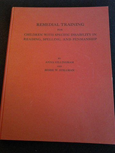 Remedial Training for Children with Specific Disability in Reading, Spelling, and Penmanship