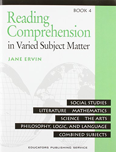 Reading Comprehenion in Varied Subject Matter: Book 4 : Social Studies, Literature, Mathematics, Sciience, The Arts, Philosophy, Logic, and Language, Combined Subjects (0838806031) by Jane Ervin