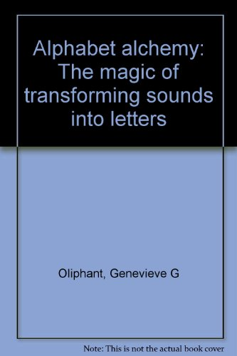 9780838806418: Alphabet alchemy: The magic of transforming sounds into letters