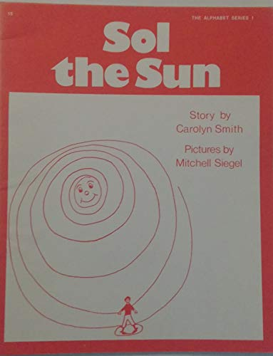 9780838807651: Sol the Sun [Recipe for Reading Supplementary Readers THE ALPHABET SERIES 1, #15]