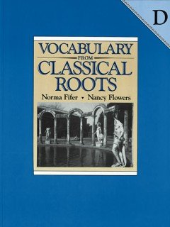 9780838808689: Vocabulary From Classical Roots-Book - D
