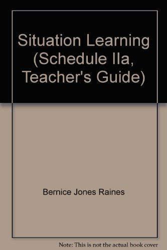 Situation Learning (Schedule IIa, Teacher's Guide): Bernice Jones Raines