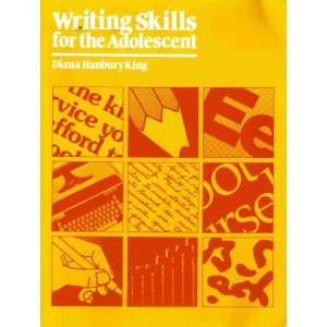 Writing Skills for the Adolescent (0838817041) by Diana Hanbury King