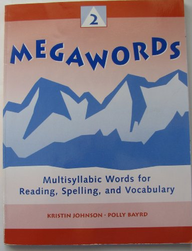 Megawords: Megawords 2 : Multisyllabic Words for: Polly Bayrd and
