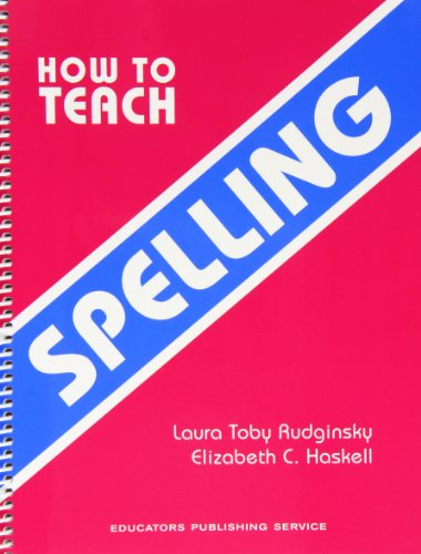 How to Teach Spelling: Laura Toby Rudginsky;