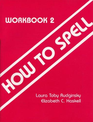 How to Spell, Workbook 2: Laura Toby Rudginsky;