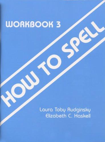 How to Spell Workbook 3: Rudginsky, Laura Toby;