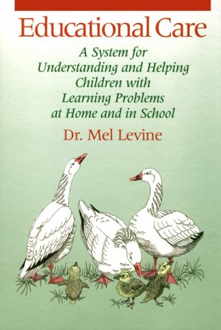 Educational Care: A System for Understanding and Helping Children With Learning Problems at Home ...