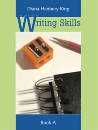 Writing Skills Book A: Diana Hanbury King