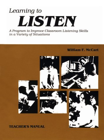 9780838820629: Learning to Listen: A Program to Improve Classroom Listening Skills in a Variety of Situations