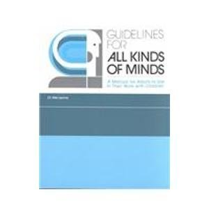 Guidelines for All Kinds of Minds: A Manual for Adults to Use in Their Work with Children: Levine, ...