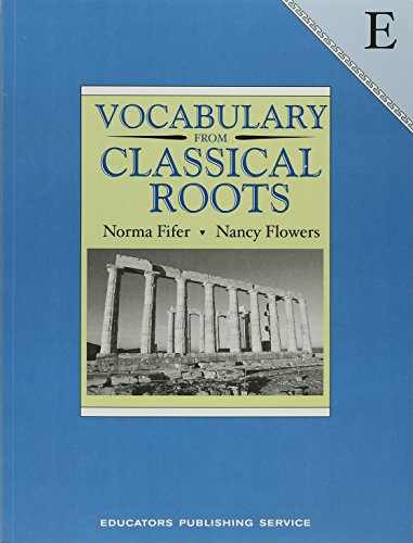 Vocabulary from Classical Roots: Book E (0838822606) by Norma Fifer; Nancy Flowers