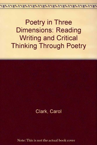 9780838823668: Poetry in Three Dimensions: Reading Writing and Critical Thinking Through Poetry