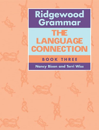 9780838823958: Ridgewood Grammar: The Language Connection Book 3