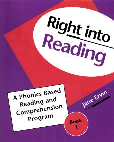 """Right into Reading"" A Phonics-Based Reading and Comprehension Program (Book 1) (0838826016) by Jane Ervin"
