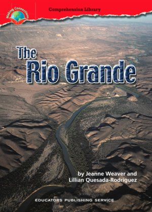 The Rio Grande (Making Connections 6): Jeanne Weaver