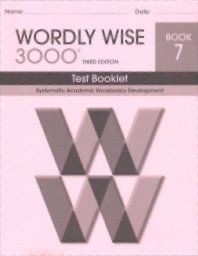 9780838876633: Wordly Wise 3000 Test Book 7: Systematic Academic Vocabulary Development