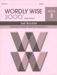 9780838876640: Wordly Wise 3000 Test: Book 8 : Systematic Academic Vocabulary Development