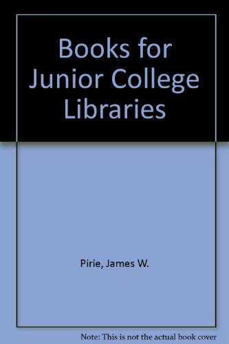 Book for Junior College Libraries: Pirie, James W.