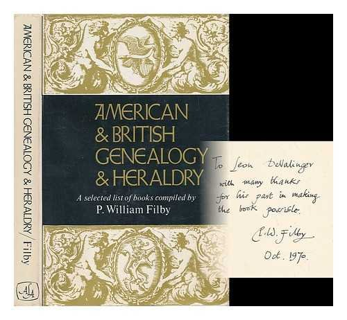 AMERICAN & BRITISH GENEALOGY & HERALDRY. A Selected List Of Books.: Filby, P. William.
