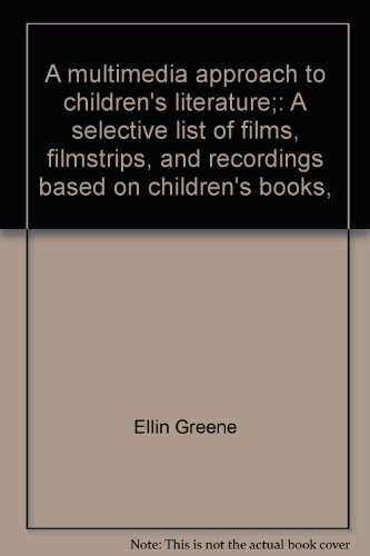 9780838901212: A multimedia approach to children's literature;: A selective list of films, filmstrips, and recordings based on children's books,