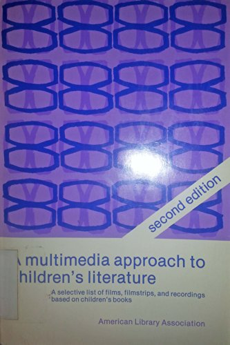 9780838902493: A Multimedia Approach to Children's Literature: A Selective List of Films, Filmstrips, and Recordings Based on Children's Books
