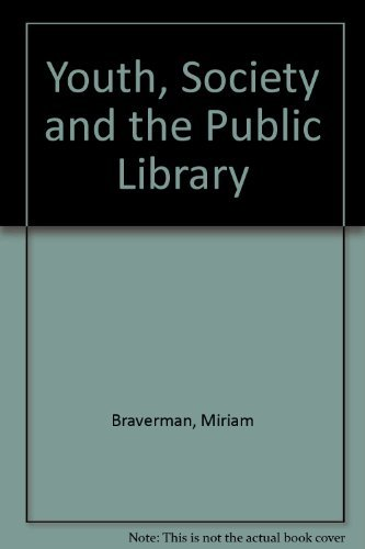 Youth, Society and the Public Library: Miriam Braverman