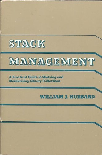 9780838903193: Stack Management: A Practical Guide to Shelving and Maintaining Library Collections
