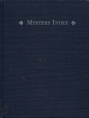 Mystery Index: Subjects, Settings, and Sleuths of 10,000 Titles: Steven Olderr