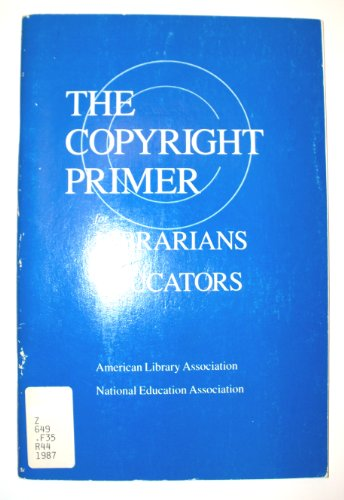9780838904725: Copyright Primer for Librarians and Educators