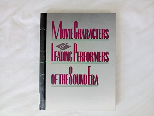 Movie Characters of Leading Performers of the Sound Era - Robert A. Nowlan; Gwendolyn Wright Nowlan