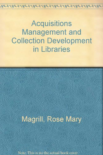 Acquisitions Management and Collection Development in Libraries: Magrill, Rose Mary,
