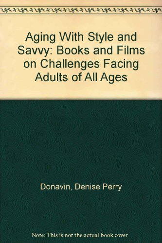 9780838905265: Ageing with Style and Savvy: Books and Films on Challenges Facing Adults of All Ages