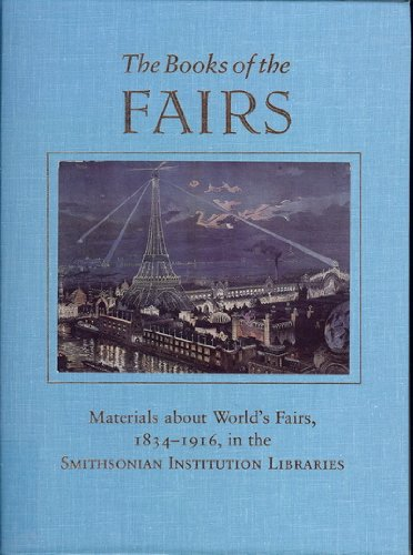 9780838905562: The Books of the Fairs: Materials About World's Fairs, 1834-1916, in the Smithsonian Institution Libraries (Smithsonian Institution Libraries Resear)